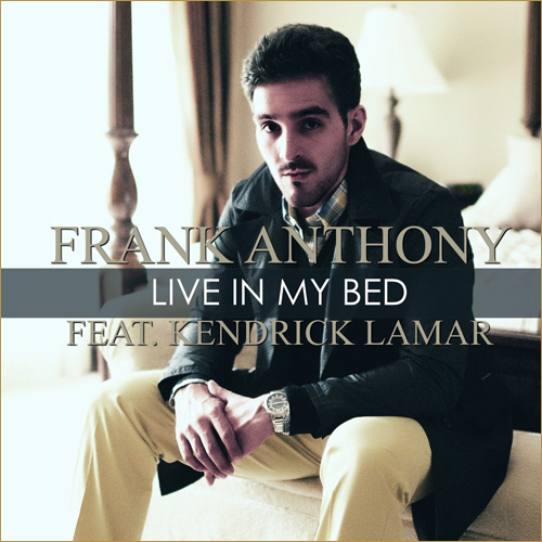 Frank Anthony feat. Kendrick Lamar - Live In My Bed